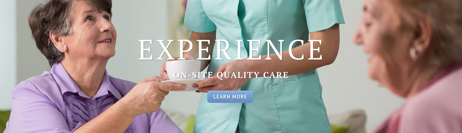 Experience on-site quality care
